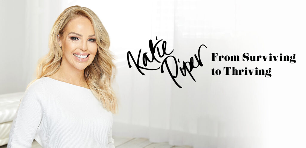 Katie Piper   From Surviving to Thriving