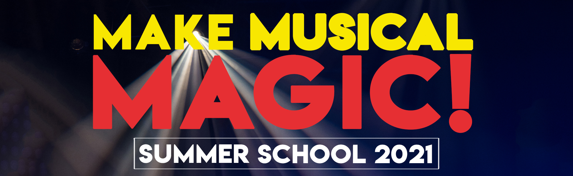 Image showing the words Make Musical Magic! Summer School 2021